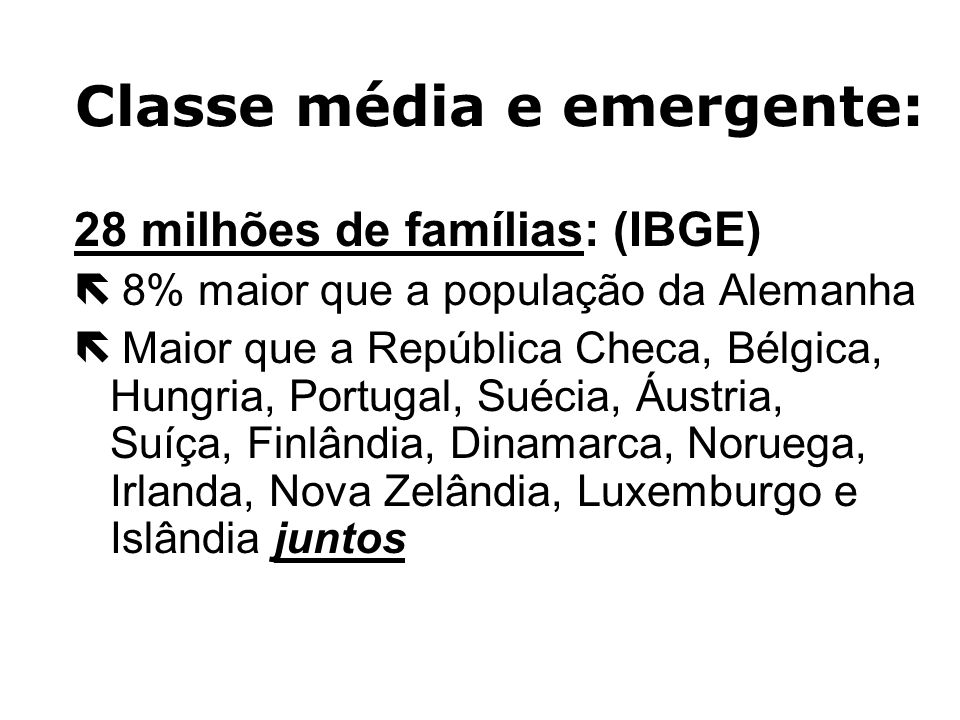A Classe Média Brasileira ëO IBGE (Instituto Brasileiro de Geografia e Estatística) diz que a classe média brasileira (só a classe média) é composta d