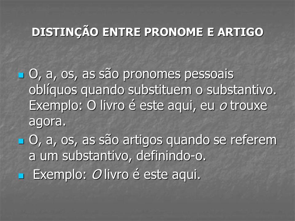 FORMAS PRONOMINAIS Os pronomes o, a, os, as adquirem as seguintes formas: Os pronomes o, a, os, as adquirem as seguintes formas: Io, Ia, los, Ias, quando associados a verbos terminados em r, s ou z: Io, Ia, los, Ias, quando associados a verbos terminados em r, s ou z: Encontra(r) + o = encontrá-lo Encontra(r) + o = encontrá-lo Encontramo(s) + a = encontramo-la Encontramo(s) + a = encontramo-la Fe(z) + as = fê-las Fe(z) + as = fê-las no, na, nos, nas, quando associados a verbos terminados em som nasal: no, na, nos, nas, quando associados a verbos terminados em som nasal: encontraram + o = encontraram-no encontraram + o = encontraram-no põe + as = põe-nas põe + as = põe-nas