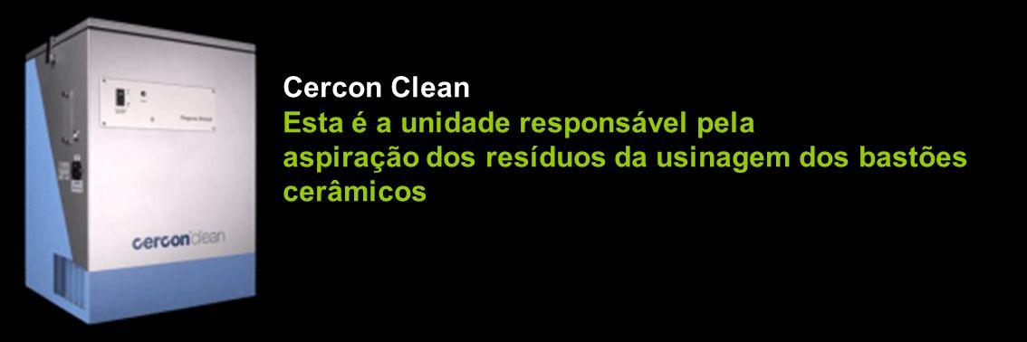 Cercon Clean Esta é a unidade responsável pela aspiração dos resíduos da usinagem dos bastões cerâmicos