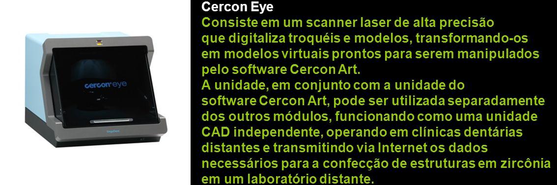 Cercon Eye Consiste em um scanner laser de alta precisão que digitaliza troquéis e modelos, transformando-os em modelos virtuais prontos para serem ma