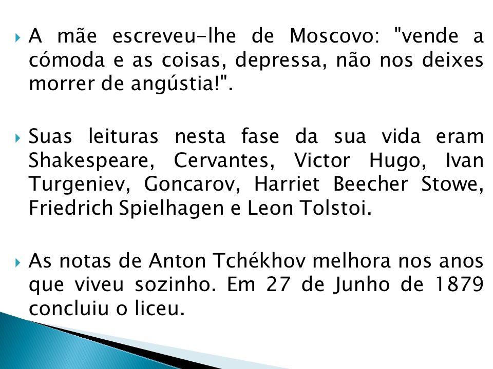 A mãe escreveu-lhe de Moscovo: