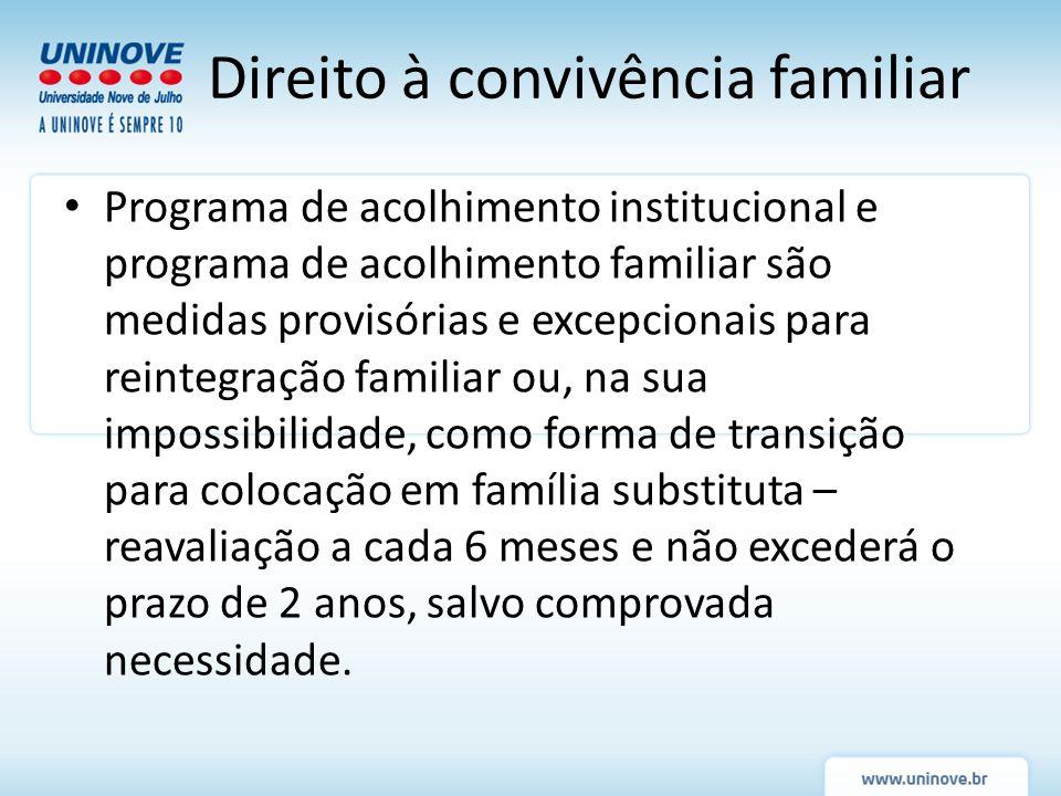 Programa de acolhimento institucional e programa de acolhimento familiar são medidas provisórias e excepcionais para reintegração familiar ou, na sua
