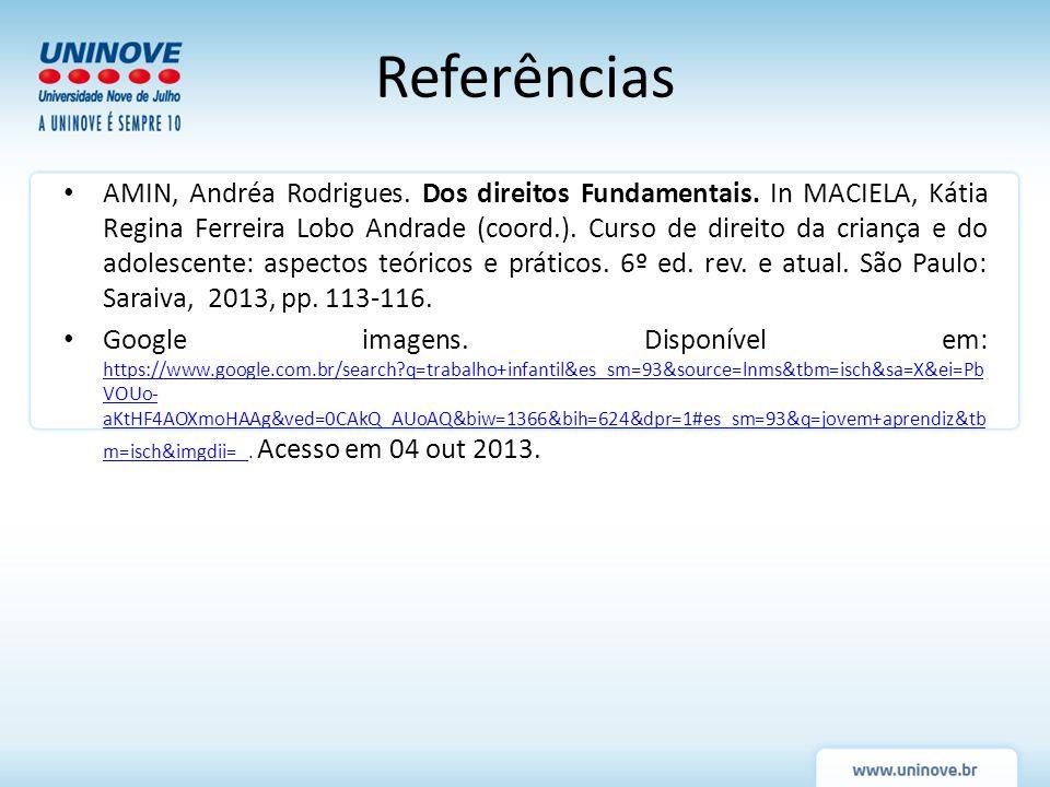 AMIN, Andréa Rodrigues. Dos direitos Fundamentais. In MACIELA, Kátia Regina Ferreira Lobo Andrade (coord.). Curso de direito da criança e do adolescen