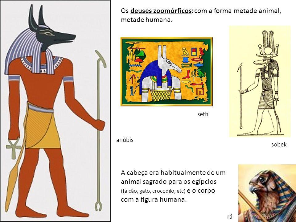 A cabeça era habitualmente de um animal sagrado para os egípcios (falcão, gato, crocodilo, etc) e o corpo com a figura humana. Os deuses zoomórficos: