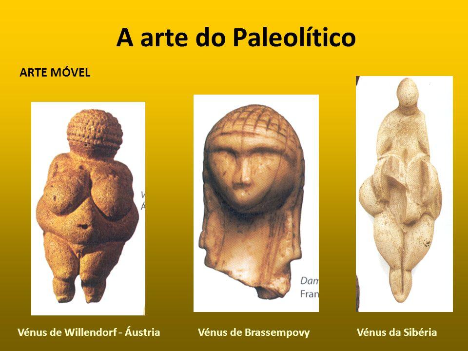 A arte do Paleolítico ARTE MÓVEL Vénus de Willendorf - ÁustriaVénus da SibériaVénus de Brassempovy