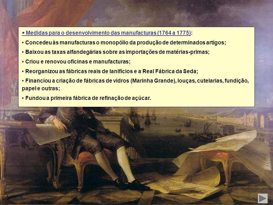 A política económica: o desenvolvimento comercial e manufactureiro Para resolver a crise económica que afectava Portugal, apesar do grande afluxo de o