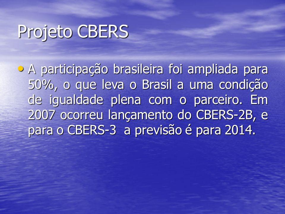 Projeto CBERS A participação brasileira foi ampliada para 50%, o que leva o Brasil a uma condição de igualdade plena com o parceiro. Em 2007 ocorreu l