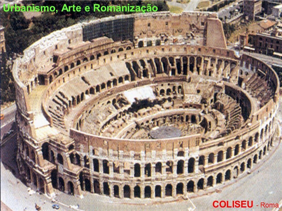 Urbanismo, Arte e Romanização COLISEU - Roma