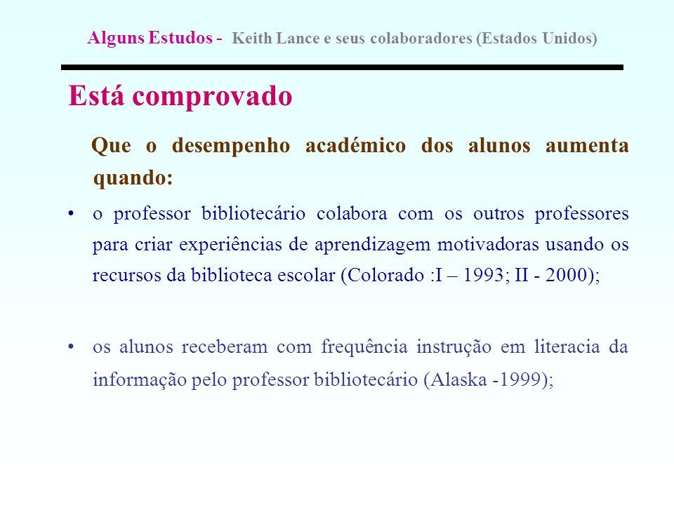 Alguns Estudos - Keith Lance e seus colaboradores (Estados Unidos) Está comprovado Que o desempenho académico dos alunos aumenta quando: o professor b