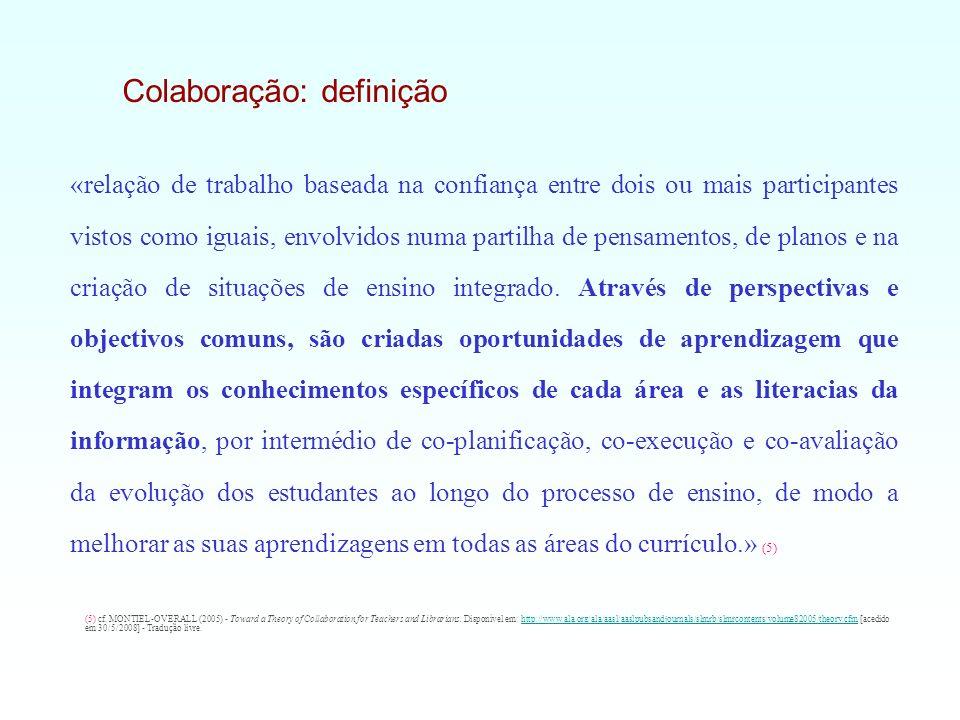 Colaboração: definição «relação de trabalho baseada na confiança entre dois ou mais participantes vistos como iguais, envolvidos numa partilha de pens