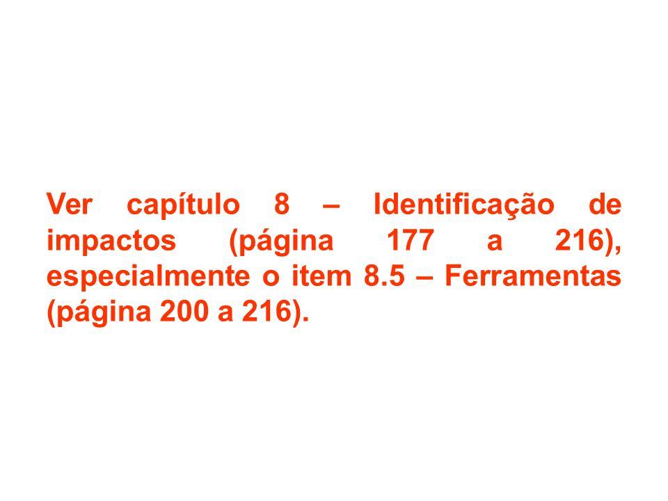 Ver capítulo 8 – Identificação de impactos (página 177 a 216), especialmente o item 8.5 – Ferramentas (página 200 a 216).