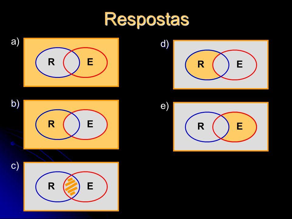 Respostas REb) E a) RREc) REd) E e) R