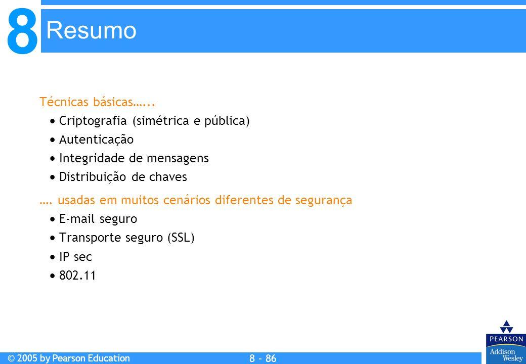 8 © 2005 by Pearson Education 8 - 86 Resumo Técnicas básicas…...