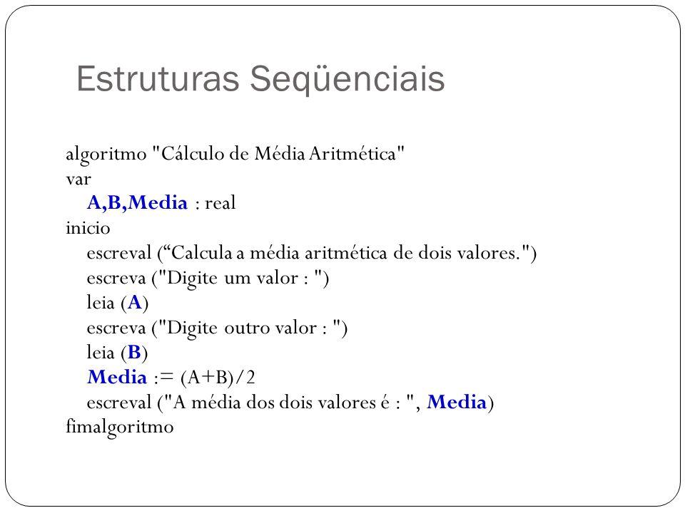 Estruturas Seqüenciais Exercícios 1.