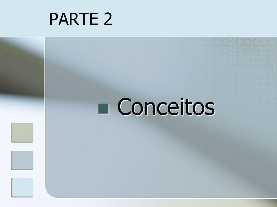 PARTE 2 Conceitos Conceitos