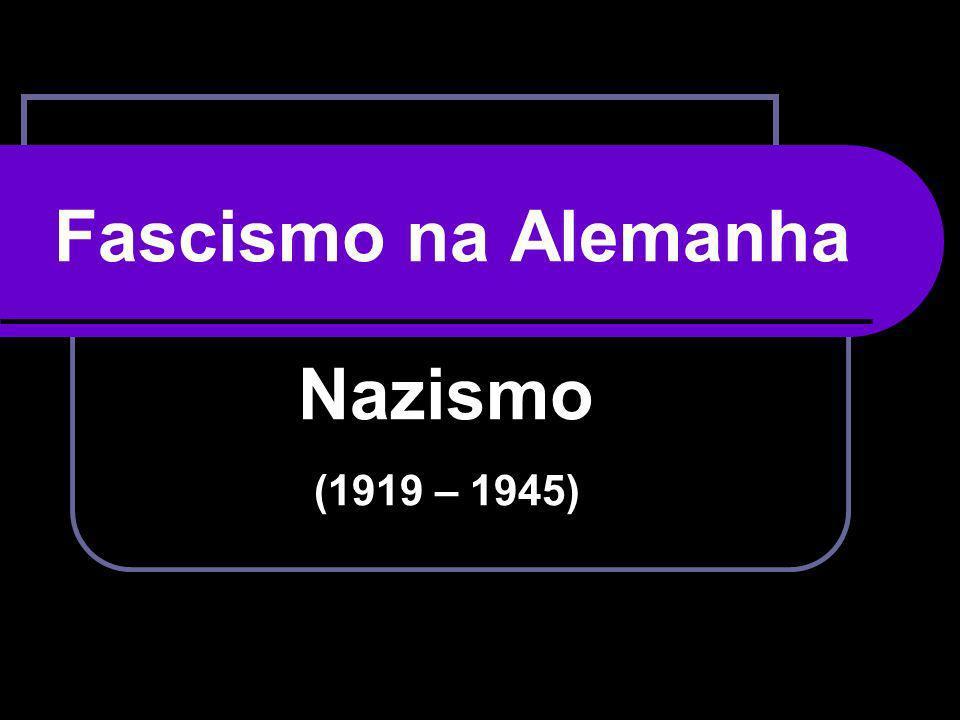 Fascismo na Alemanha Nazismo (1919 – 1945)