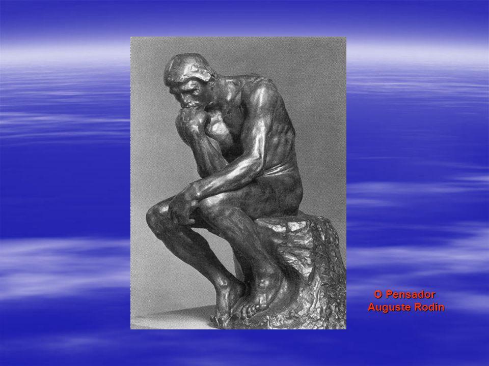 O Pensador O Pensador Auguste Rodin