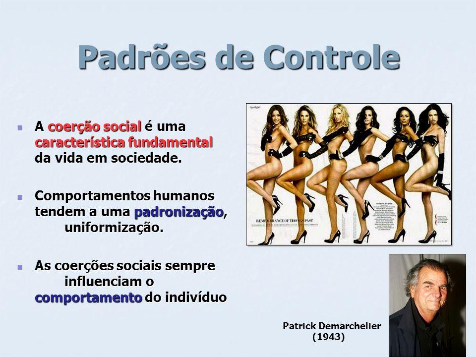 Padrões de Controle A coerção social é uma característica fundamental da vida em sociedade. A coerção social é uma característica fundamental da vida