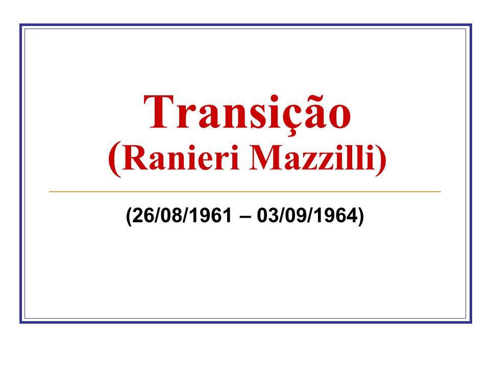 Transição ( Ranieri Mazzilli) (26/08/1961 – 03/09/1964)