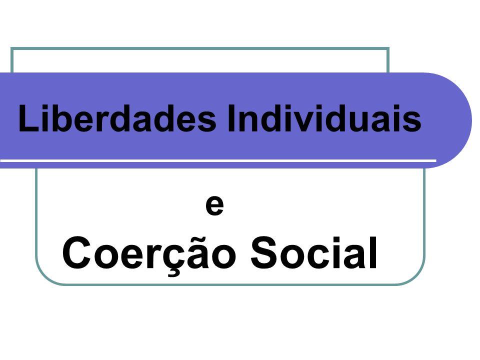 Liberdades Individuais e Coerção Social