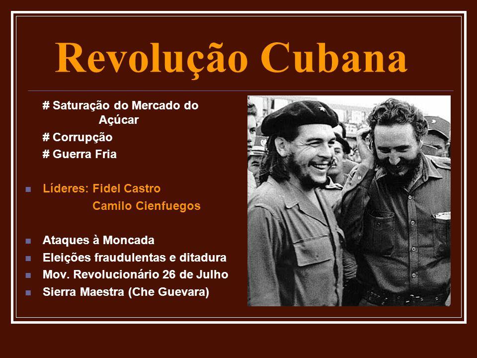 Revolução Cubana Leis revolucionárias: # Prisão dos Batististas # Fim de partidos políticos # Fim dos monopólios # Reforma Agrária (420 h) # Investimentos em Saúde e Educação Modelo Comunista Invasão da Baía dos Porcos: contra revolucionários com o apoio dos EUA Expulsão da OEA (1961) Crise dos Mísseis (1963) Países Não-Alinhados