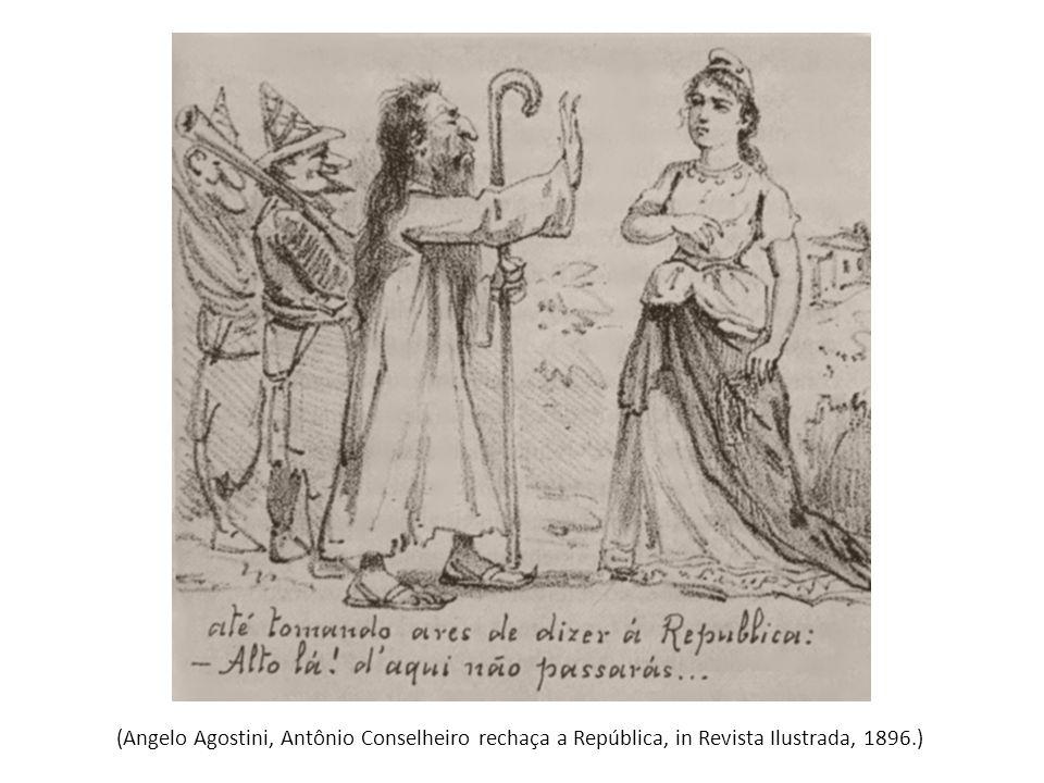 (Angelo Agostini, Antônio Conselheiro rechaça a República, in Revista Ilustrada, 1896.)