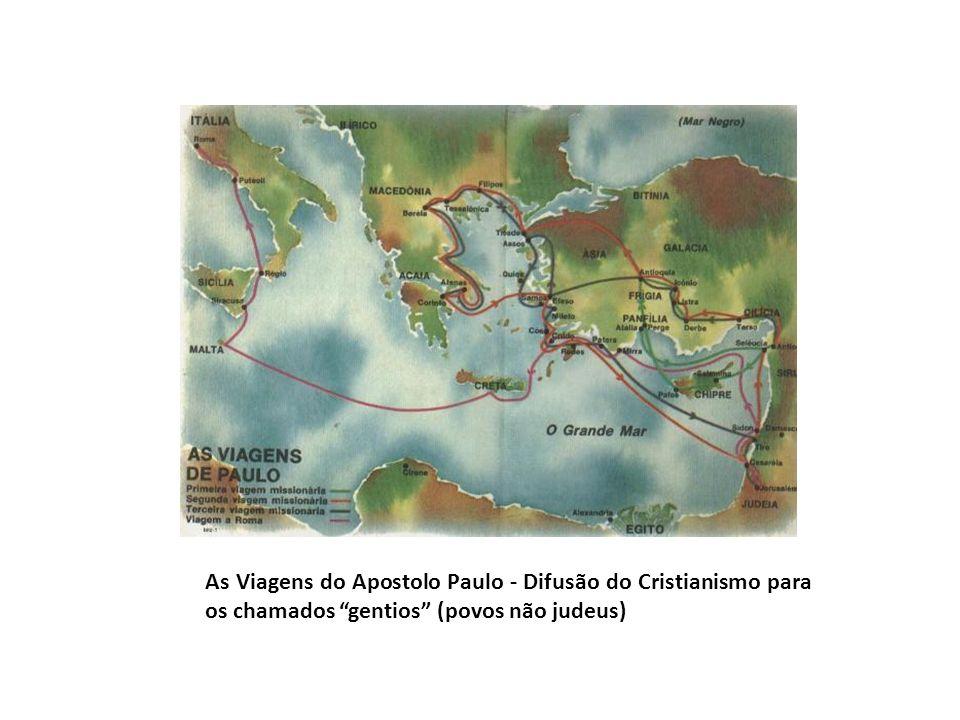 As Viagens do Apostolo Paulo - Difusão do Cristianismo para os chamados gentios (povos não judeus)