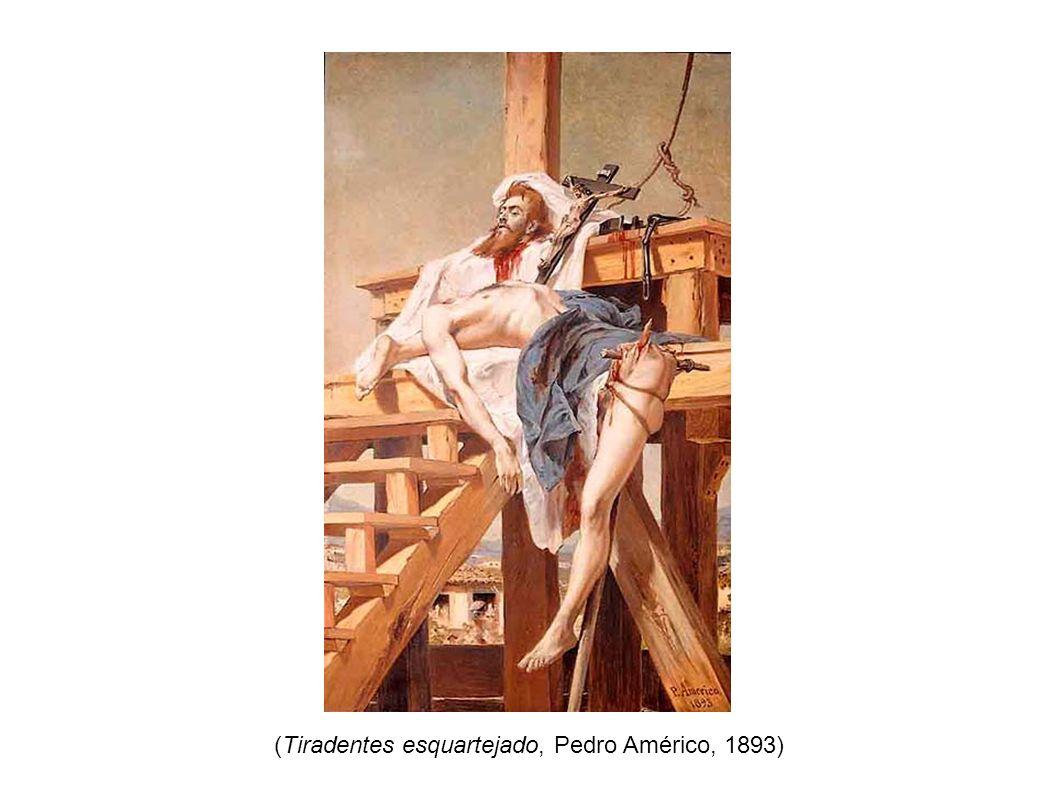 (Tiradentes esquartejado, Pedro Américo, 1893)