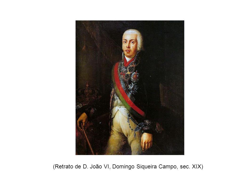 (Retrato de D. João VI, Domingo Siqueira Campo, sec. XIX)
