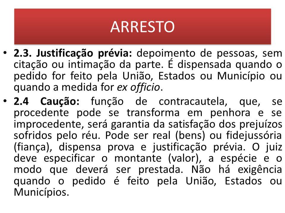 CAUÇÃO (art.826 a 838 CPC) 2.