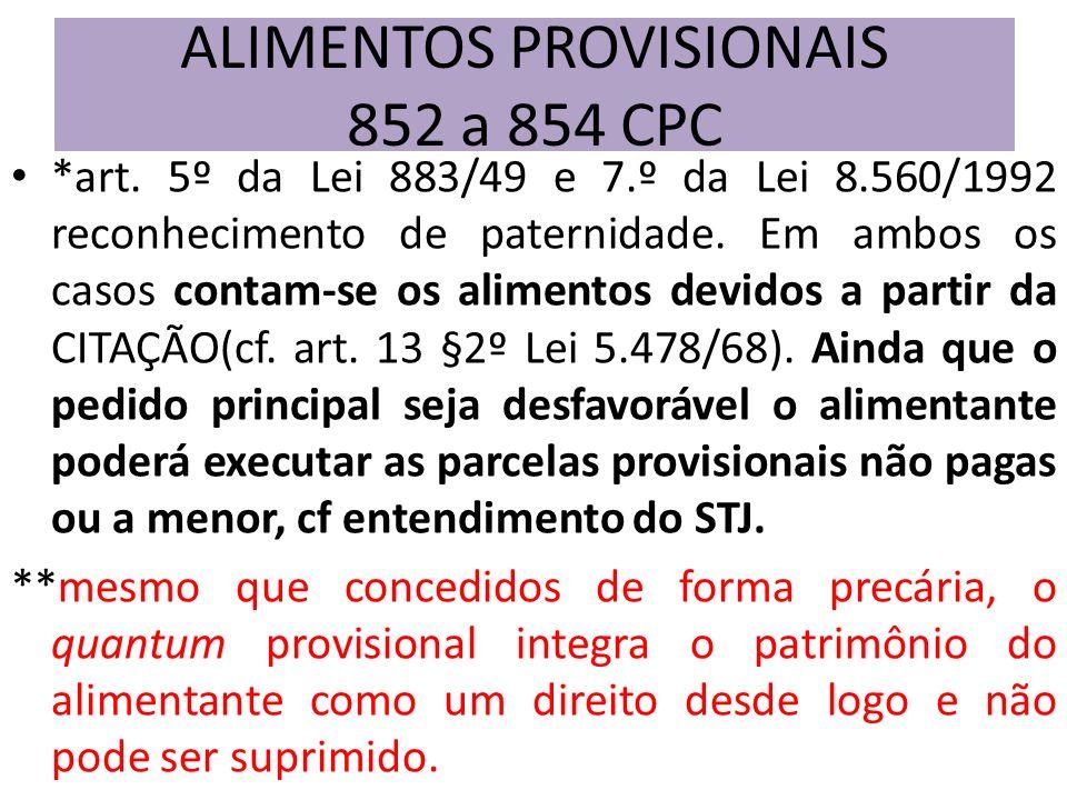 *art. 5º da Lei 883/49 e 7.º da Lei 8.560/1992 reconhecimento de paternidade. Em ambos os casos contam-se os alimentos devidos a partir da CITAÇÃO(cf.