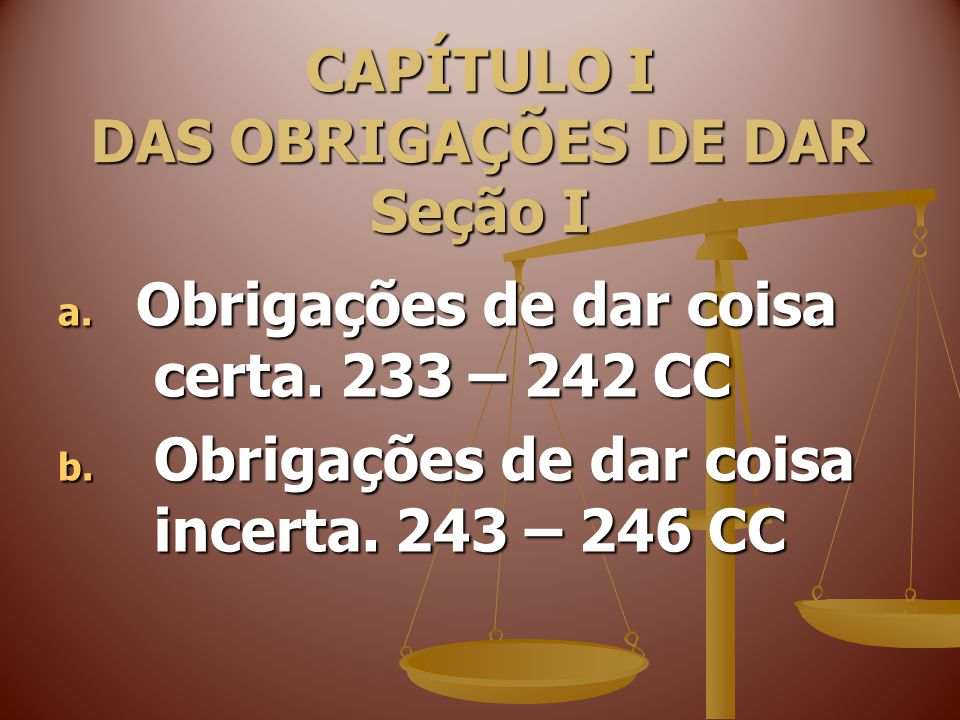 2 – Obrigações de fazer.2 – Obrigações de fazer. 247 – 249 CC 3 – Obrigações de não fazer.