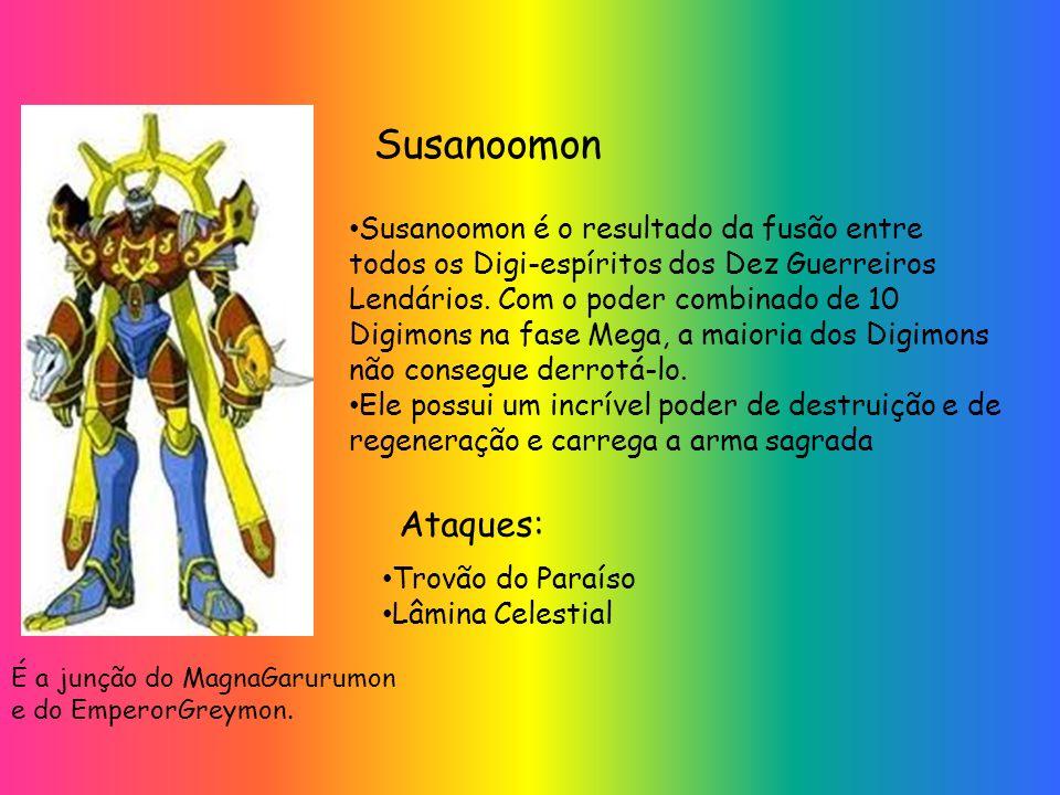 Susanoomon Susanoomon é o resultado da fusão entre todos os Digi-espíritos dos Dez Guerreiros Lendários.