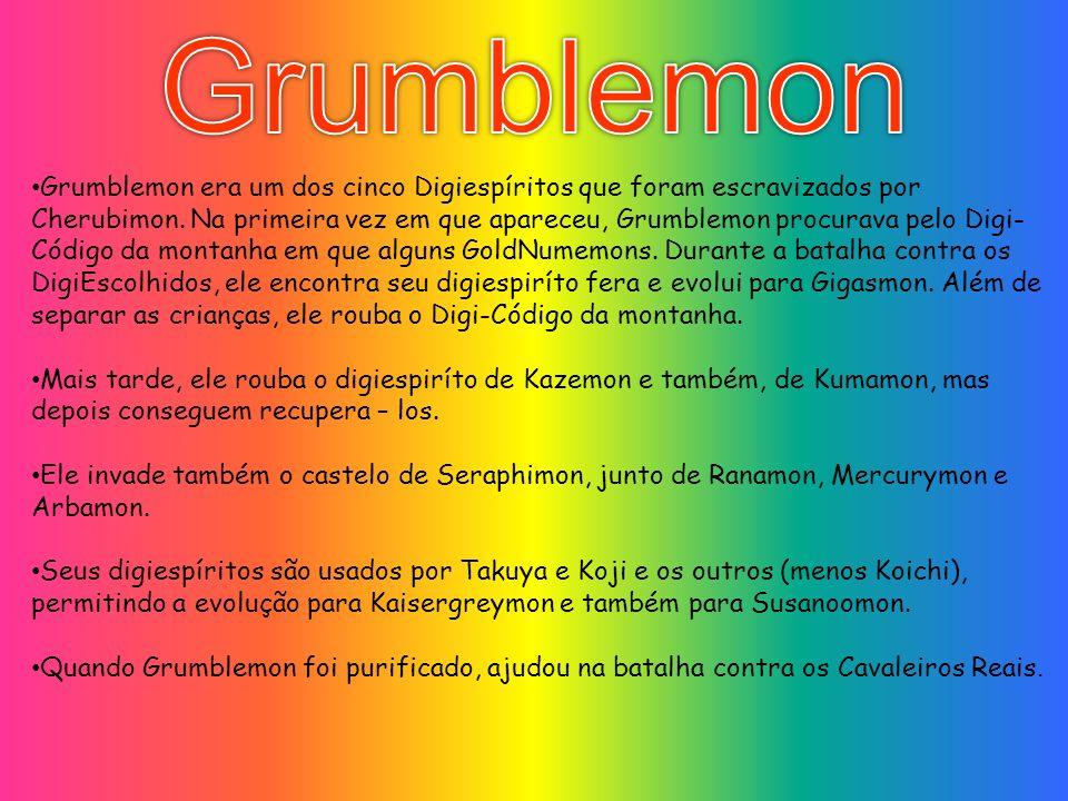 Grumblemon era um dos cinco Digiespíritos que foram escravizados por Cherubimon. Na primeira vez em que apareceu, Grumblemon procurava pelo Digi- Códi