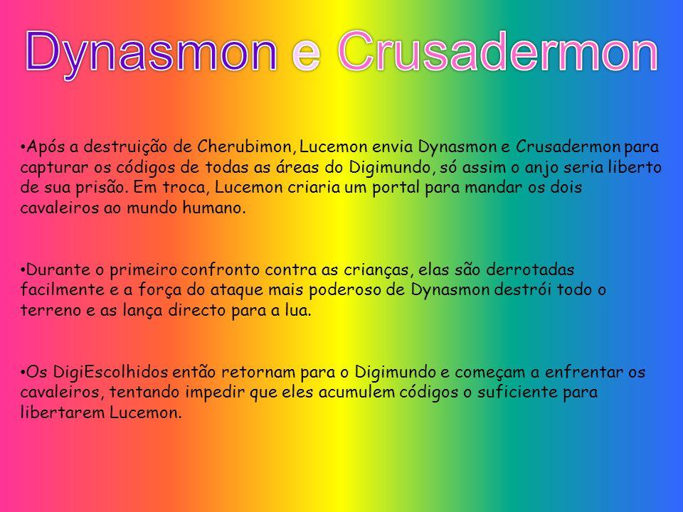 Após a destruição de Cherubimon, Lucemon envia Dynasmon e Crusadermon para capturar os códigos de todas as áreas do Digimundo, só assim o anjo seria liberto de sua prisão.