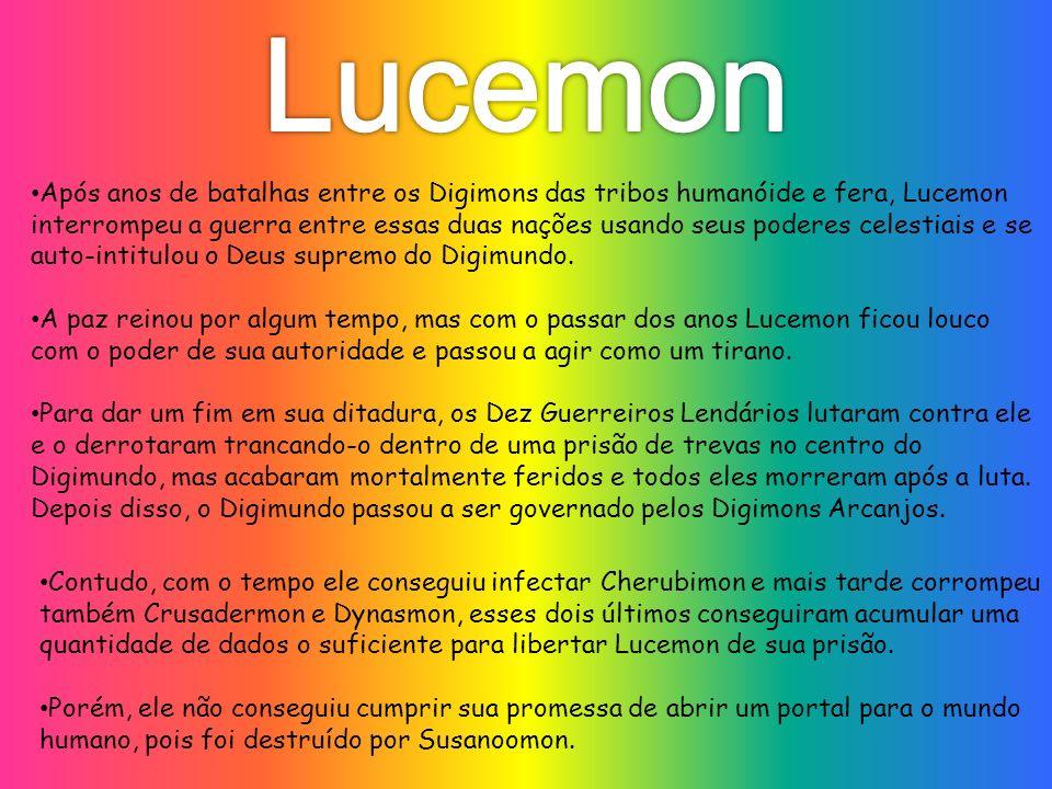 Após anos de batalhas entre os Digimons das tribos humanóide e fera, Lucemon interrompeu a guerra entre essas duas nações usando seus poderes celestiais e se auto-intitulou o Deus supremo do Digimundo.