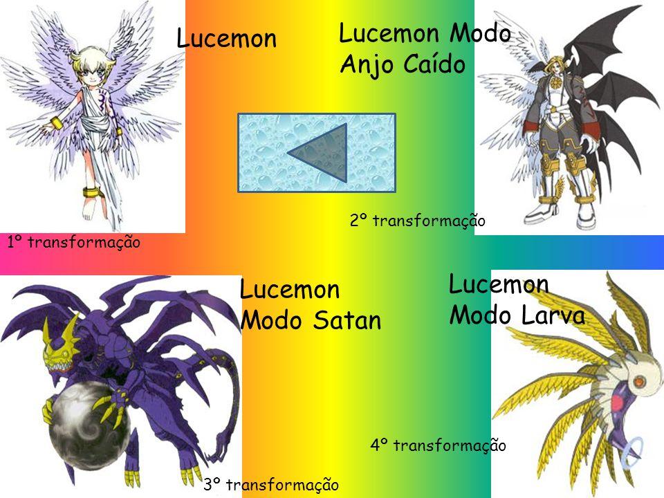 Lucemon Lucemon Modo Anjo Caído Lucemon Modo Satan Lucemon Modo Larva 1º transformação 2º transformação 3º transformação 4º transformação