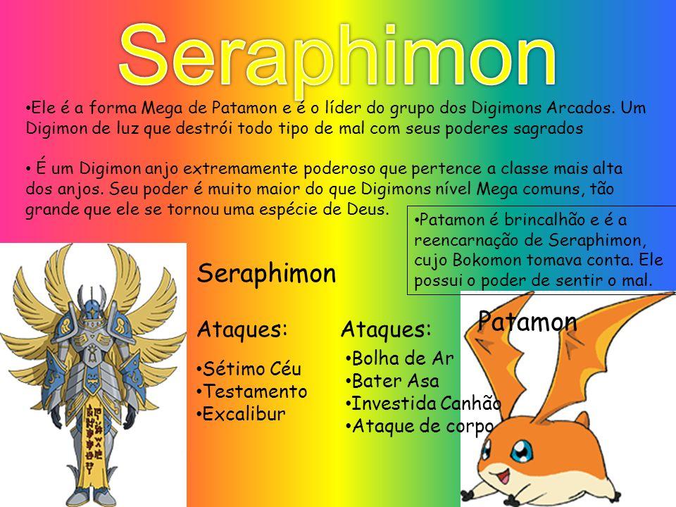 Sétimo Céu Testamento Excalibur Ele é a forma Mega de Patamon e é o líder do grupo dos Digimons Arcados. Um Digimon de luz que destrói todo tipo de ma