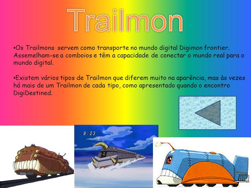 Os Trailmons servem como transporte no mundo digital Digimon frontier.