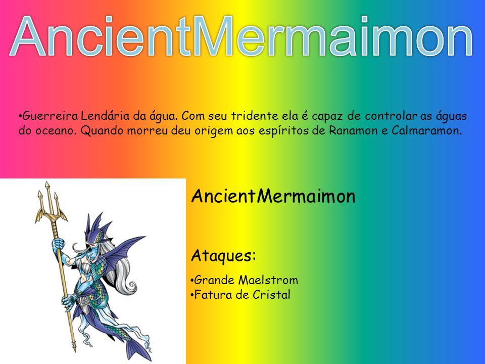 Grande Maelstrom Fatura de Cristal Ataques: AncientMermaimon Guerreira Lendária da água. Com seu tridente ela é capaz de controlar as águas do oceano.