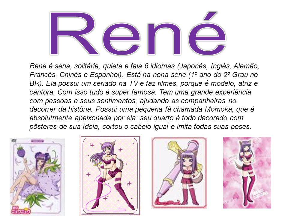 René é séria, solitária, quieta e fala 6 idiomas (Japonês, Inglês, Alemão, Francês, Chinês e Espanhol). Está na nona série (1º ano do 2º Grau no BR).