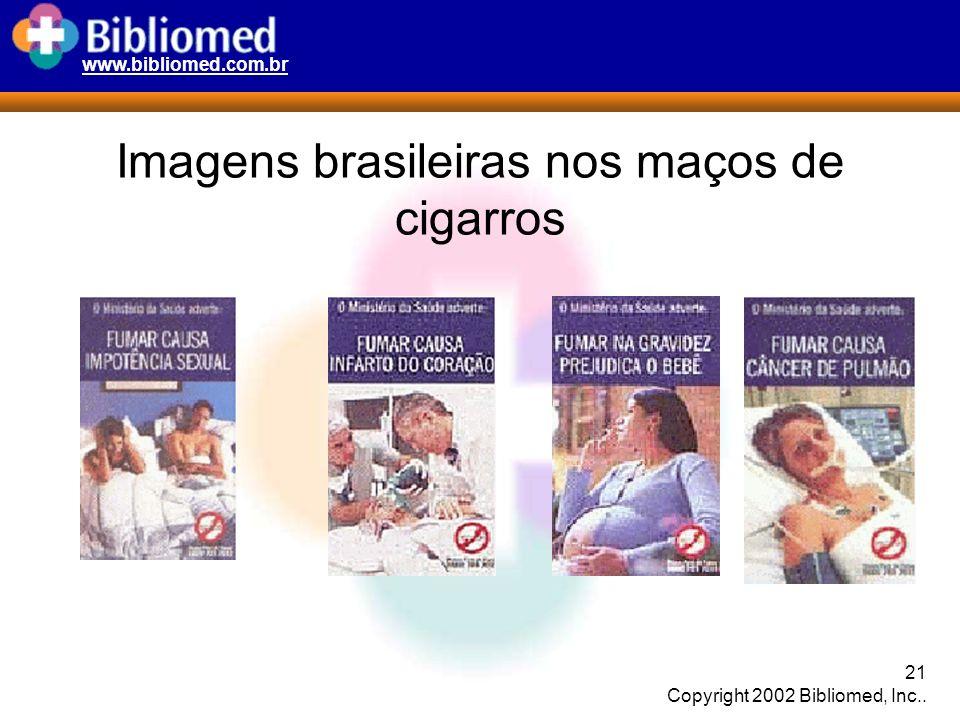www.bibliomed.com.br 21 Copyright 2002 Bibliomed, Inc.. Imagens brasileiras nos maços de cigarros