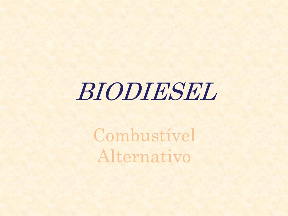 BIODIESEL Combustível Alternativo