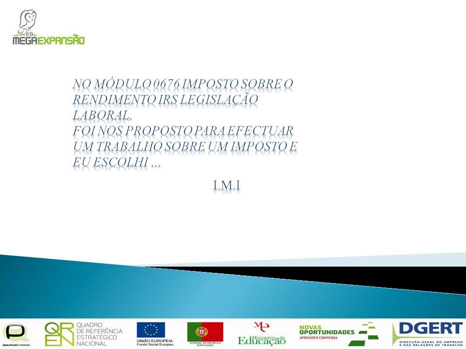 O que é o IMI – Imposto Municipal sobre Imóveis.
