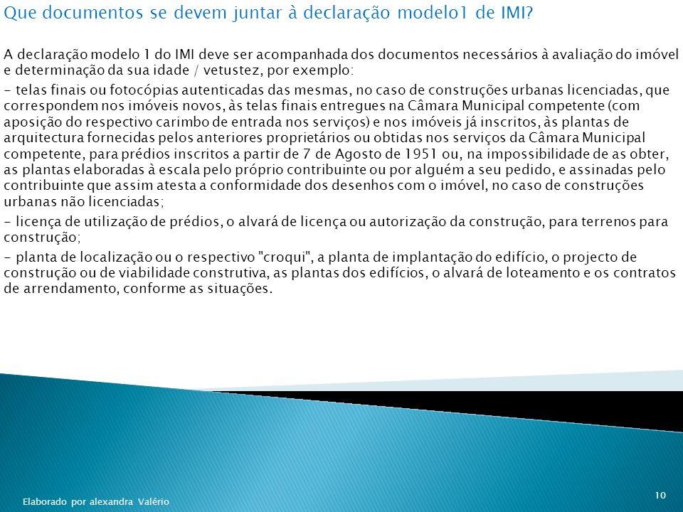 Que documentos se devem juntar à declaração modelo1 de IMI? A declaração modelo 1 do IMI deve ser acompanhada dos documentos necessários à avaliação d