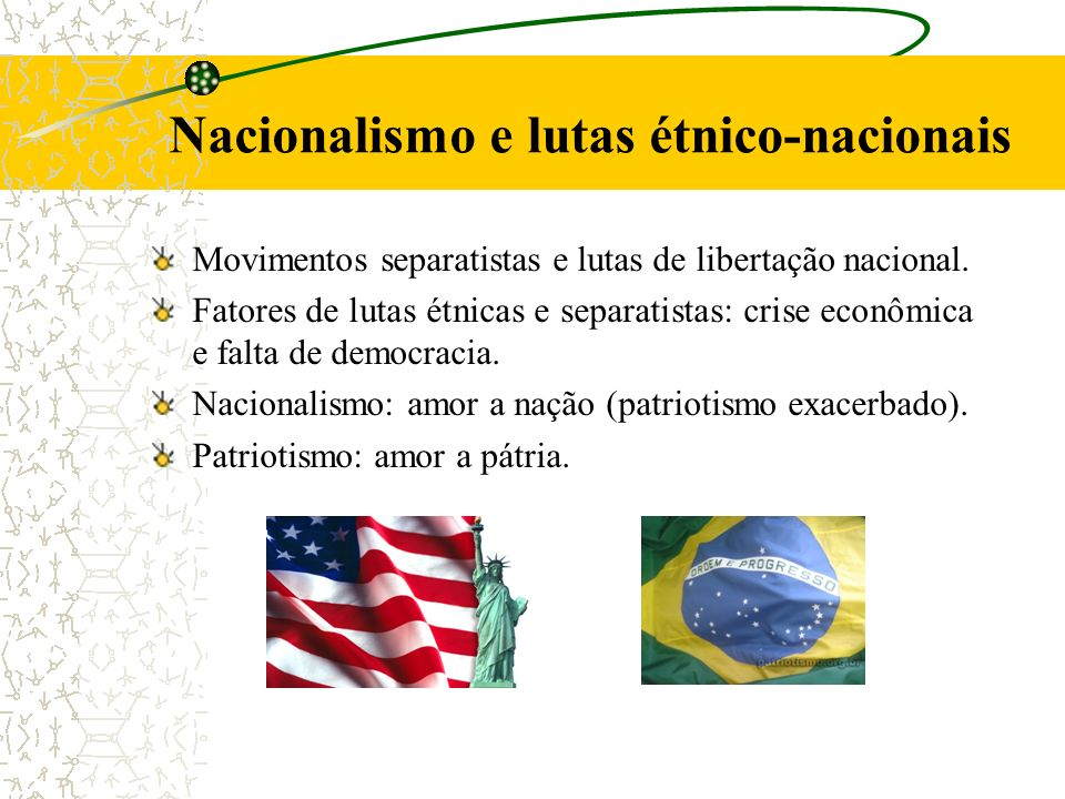 Nacionalismo e lutas étnico-nacionais Movimentos separatistas e lutas de libertação nacional.
