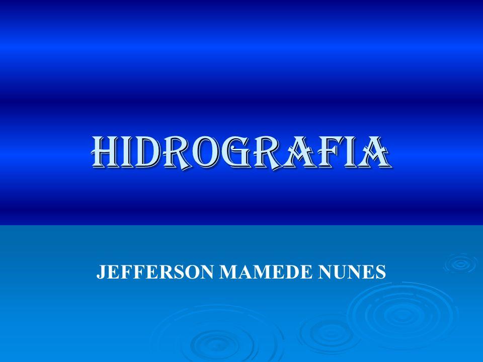 Hidrografia JEFFERSON MAMEDE NUNES