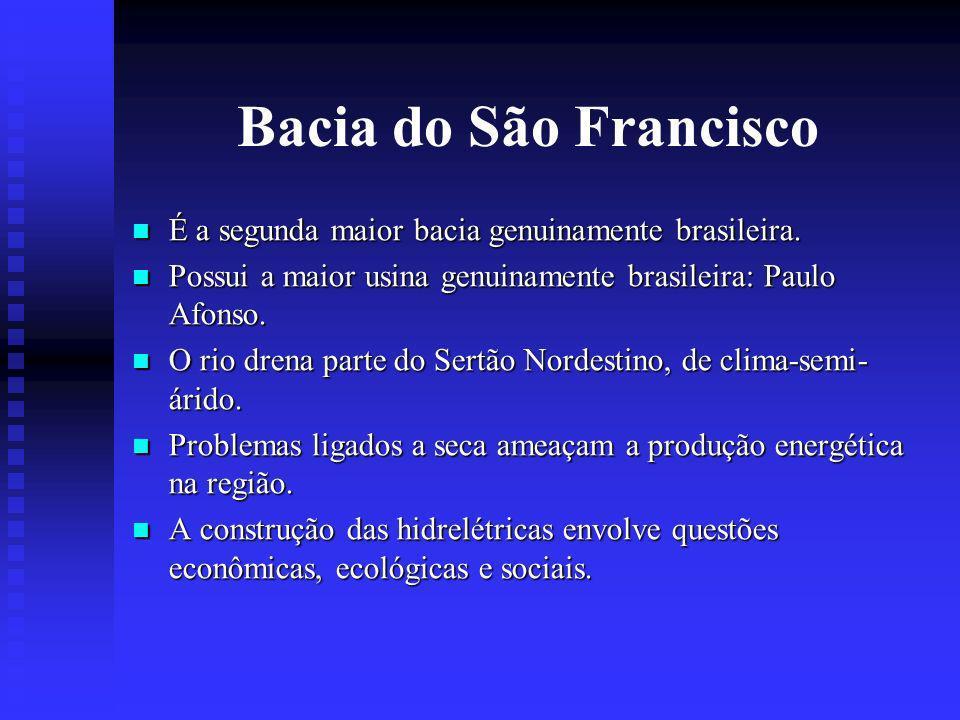 Bacia do São Francisco É a segunda maior bacia genuinamente brasileira.