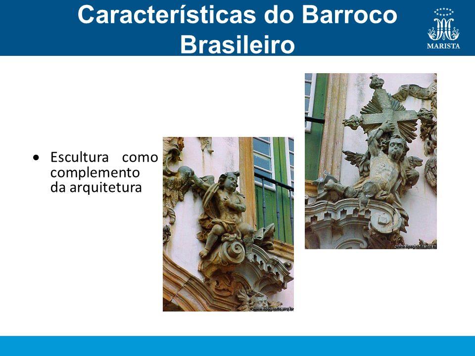 Características do Barroco Brasileiro Escultura Escultura como complemento da arquitetura