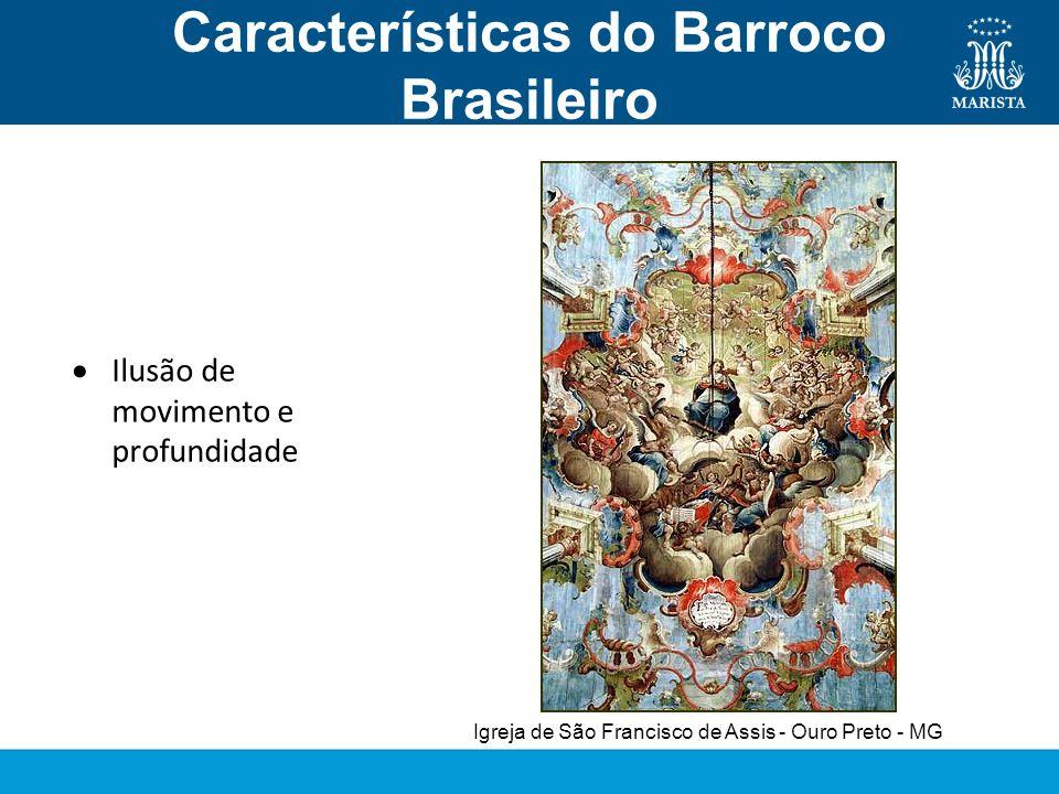 Características do Barroco Brasileiro Pintura Ilusão de movimento e profundidade Igreja de São Francisco de Assis - Ouro Preto - MG